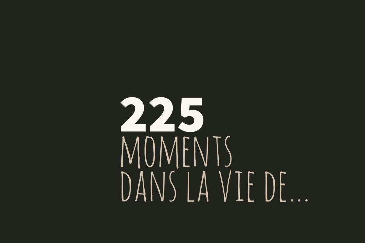 225 moments